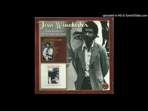 Jesse Winchester - Let The Rough Side Drag