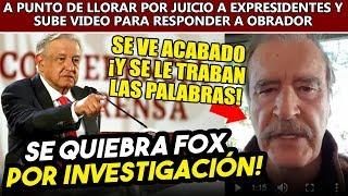 Vicente Fox nervioso por juicio a expresidentes, se traba en su video respuesta a Obrador