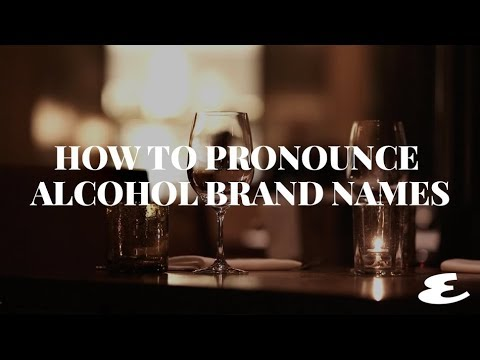 How to Pronounce Alcohol Brand Names | Esquire Philippines