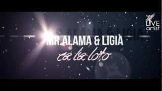 Mr. Alama &Ligia - Ca la loto