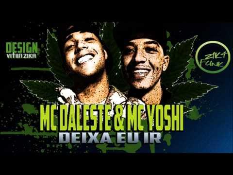 Mc Daleste & Mc Yoshi - Deixa Eu Ir  ♪ (Lançamento Oficial 2013 )