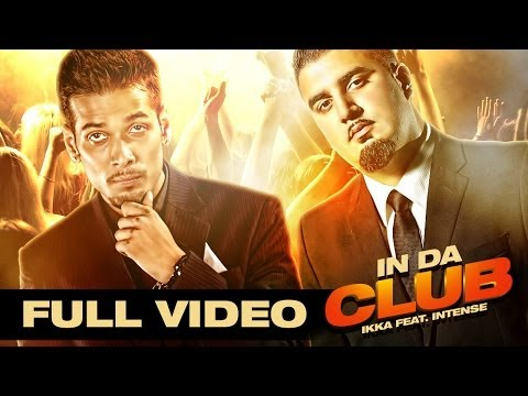 IN DA CLUB | Ikka Feat. Intense | Full Video | HD