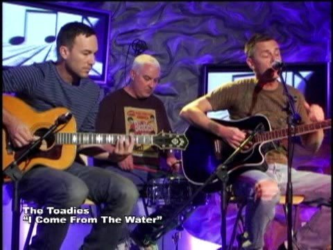 Toadies - I Come From The Water