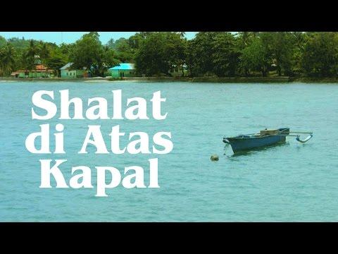 Ceramah Singkat : Cara Shalat Di Atas Kapal - Muhammad Abduh Tuasikal