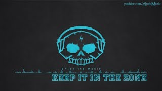 Keep It In The Zone by Johan Glössner - [2010s Pop Music]