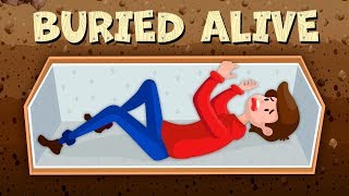WHAT HAPPENS IF YOU ARE BURIED ALIVE?