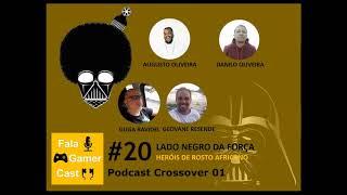 Fala Gamer Cast #20 Podcast Crossover 01 Lado Negro da força