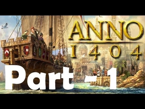 Let's Play Anno 1404 [HD] Part 1