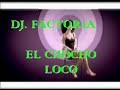 DJ FACTORIA EL CHOCHO LOCO