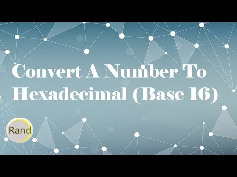 Convert a Number to Hexadecimal (Base 16)