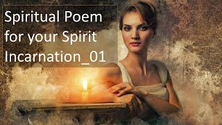 Spiritual Poem for your Spirit Incarnation 01