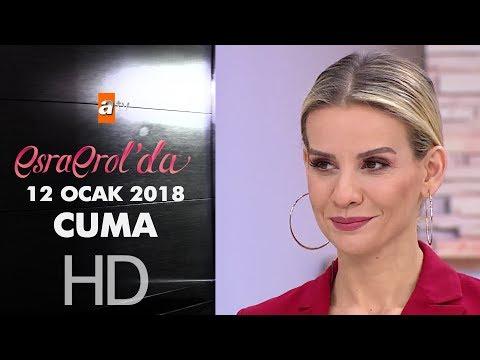 Esra Erol'da 12 Ocak 2018 Cuma - 525. bölüm
