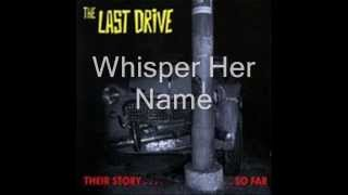 Watch Last Drive Whisper Her Name video
