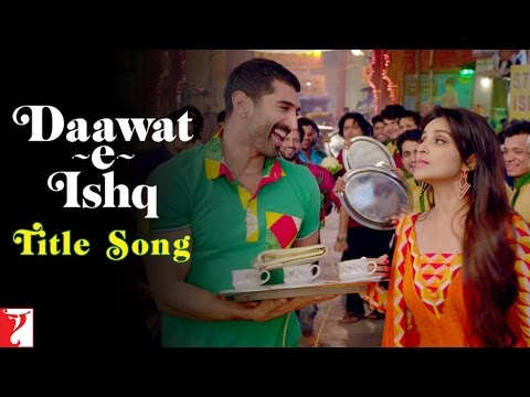 Daawat-e-ishq - Title Song - Aditya Roy Kapur | Parineeti Chopra video