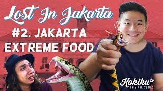 LOST IN JAKARTA #2: Jakarta Extreme Food