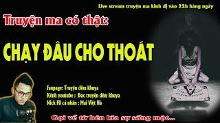 TRUYỆN MA CÓ THẬT VỀ CẦU CƠ - CHẠY ĐÂU CHO THOÁT - Live stream MC Quàng A Tũn