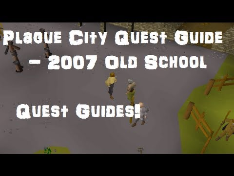 Plague City Quest Guide – 2007 Old School – Runescape