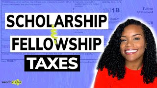 Scholarship Taxes and Fellowship Taxes | Taxes for college students, grad students, and postdocs