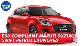 BS6 Compliant Maruti Suzuki Swift Petrol Launched