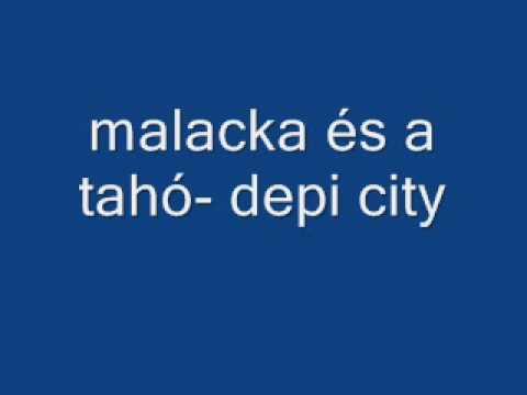 Malacka és A Tahó - Depi City