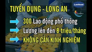 Tuyển GẤP ĐI LÀM NGAY 300 công nhân LƯƠNG 8 TRIỆU tại KCN Phú An Thạnh