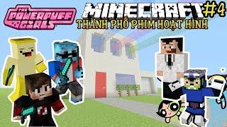 Oops Club Minecraft Thành Phố Phim Hoạt Hình - Tập 4: THĂM NHÀ 3 CÔ GÁI SIÊU NHÂN POWERPUFF GIRLS