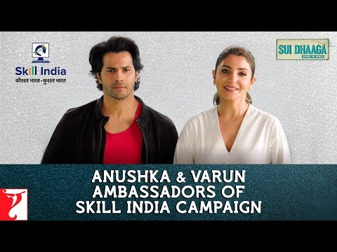Anushka Sharma & Varun Dhawan - Ambassadors of Skill India | Sui Dhaaga - Made In India