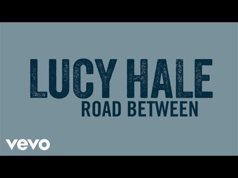 Lucy Hale - Road Between (Audio Only)