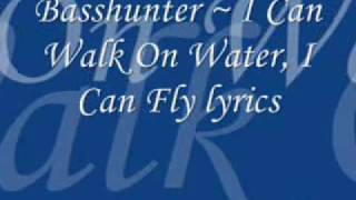Watch Basshunter I Can Walk On Water I Can Fly video