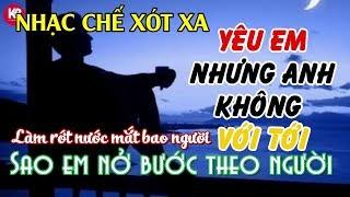NHẠC CHẾ LÀM RƠI NƯỚC MẮT BAO NGƯỜI : SAO EM NỞ BƯỚC THEO NGƯỜI - VỌNG KIM LANG CỰC HAY Ý NGHĨA
