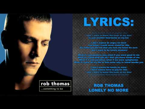 [Lyrics] Rob Thomas - Lonely No More - Something To Be: Track 2 - HD