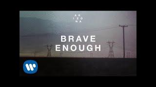 A R I Z O N A - Brave Enough
