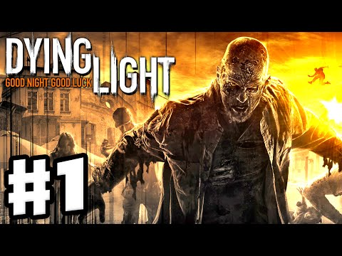 Dying Light - Gameplay Walkthrough Part 1 - Good Night, Good Luck! (PC, Xbox One, PS4)