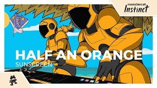 Half an Orange - Sunscreen [Monstercat Release]