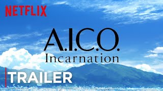 A.I.C.O. -Incarnation- | Teaser [HD] | Netflix