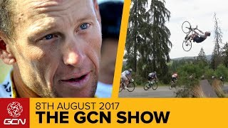 The Return Of Lance Armstrong - Do We Care?   The GCN Show Ep. 239