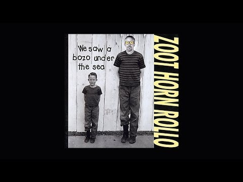 Zoot Horn Rollo - We Saw A Bozo Under The Sea - (2001) (Full Album)