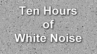 White Noise Ten Hours - Ambient Sound - Masker
