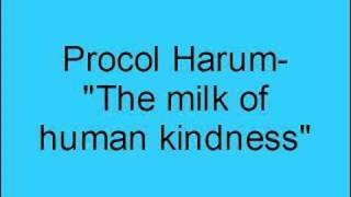 Procol Harum - The Milk Of Human Kindness