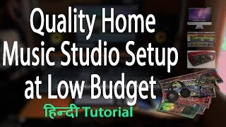 Easy and Cheap Professional Home Music Recording Studio Setup for Beginners in Hindi 2016 India