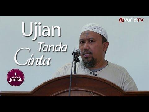 Khutbah Jumat : Ujian Tanda Cinta - Ustadz Mahfudz Umri, Lc.