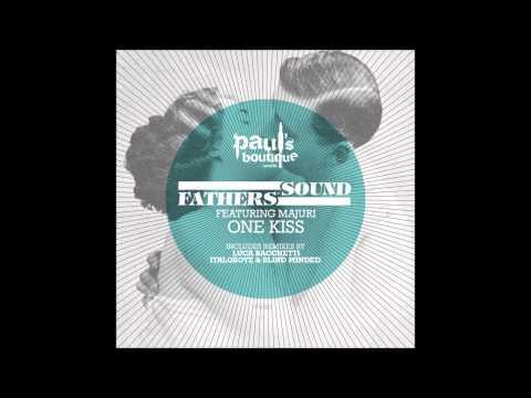 Fathers Of Sound - One Kiss Ft. Majuri (Italoboyz & Blind Minded...