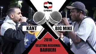 🎤 Kant X Big Mike| FINAL- Seletiva Regional - Barueri | #CPBMC2018 - CPBMC