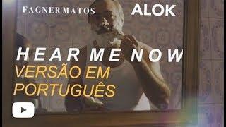 download musica Hear Me Now - Alok Versão em Português Cover por Fagner Matos