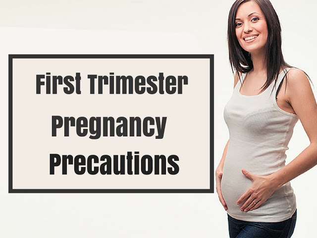 First Trimester Pregnancy Precautions Dos and Dont - Pregnancy Guide