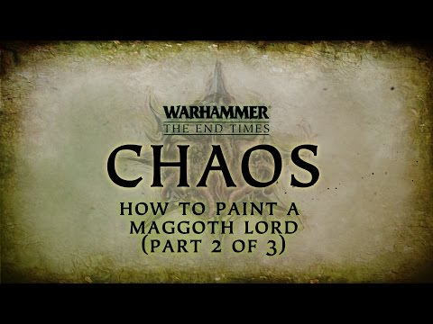 Chaos - How to paint a Maggoth Lord (Part 2 of 3)