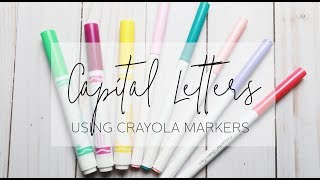 Writing Capital Letters using Crayola Markers