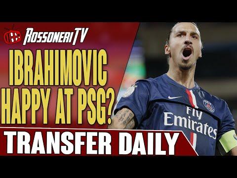 Ibrahimovic Happy At PSG?   AC Milan Transfer Daily   Rossoneri TV