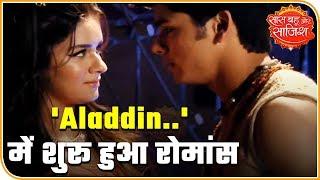 Romance Begins In 'Aladdin - Naam Toh Suna Hoga'   Saas Bahu Aur Saazish