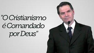 """""""O Cristianismo é Comandado por Deus"""" - Sérgio Lima"""